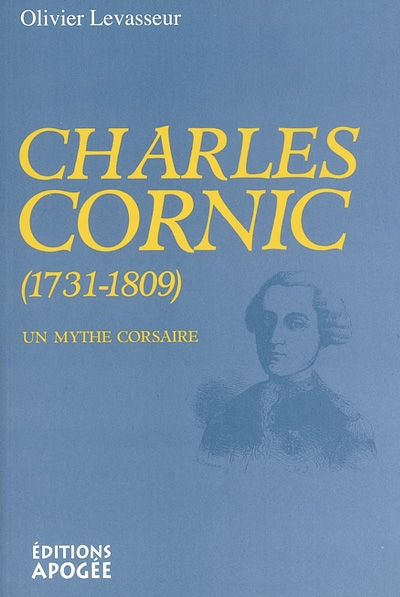 Charles Cornic (1731-1809) : un mythe corsaire