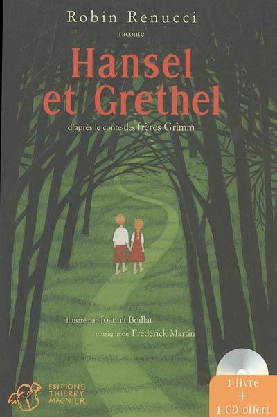 Hansel et Grethel / d'après le conte des frères Grimm   Grimm, Jacob. Auteur