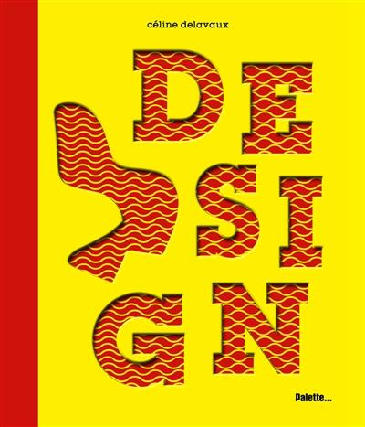 Design | Delavaux, Céline (1972-....). Auteur