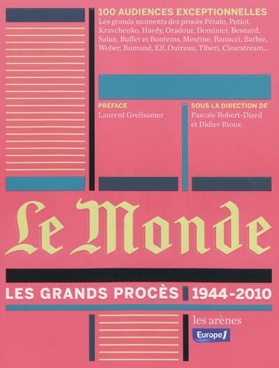 Le Monde : les grands procès : 1944-2010