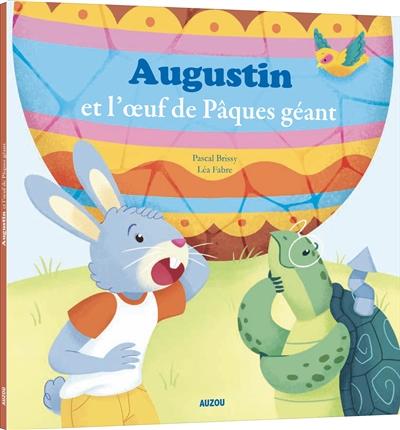 Augustin et l'oeuf de Pâques géant