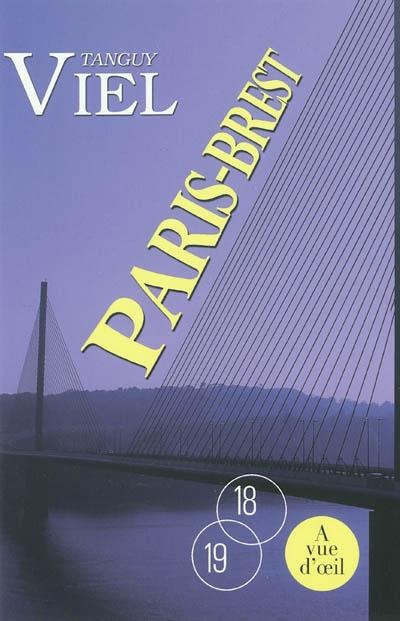 Paris-Brest / Tanguy Viel | Viel, Tanguy (1973-....). Auteur