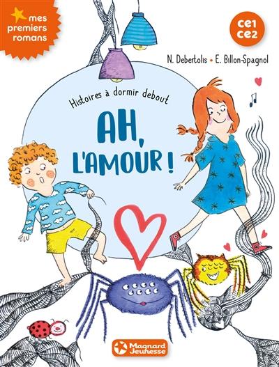 Ah, l'amour ! | Debertolis, Nadine. Auteur