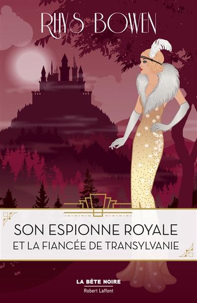 Son espionne royale. Vol. 4. Son espionne royale et la fiancée de Transylvanie