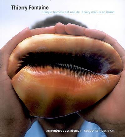 Thierry Fontaine : chaque homme est une île   Dressen, Anne