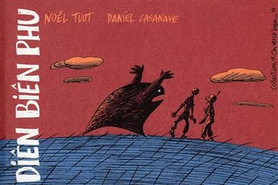 Diên Biên Phu / dessin Daniel Casanave, scénario Noël Tuot | Casanave, Daniel (1963-....)