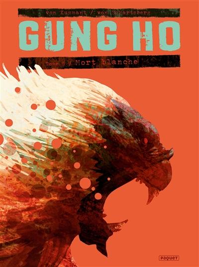 Gung Ho. Vol. 5. Mort blanche