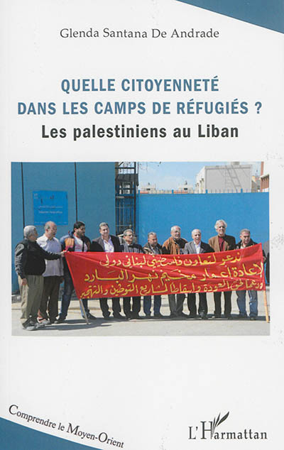 Quelle citoyenneté dans les camps de réfugiés ? : les Palestiniens au Liban