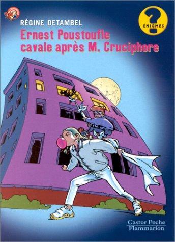 Ernest Poustoufle cavale après M. Cruciphore / Régine Detambel | Detambel, Régine (1963-....). Auteur