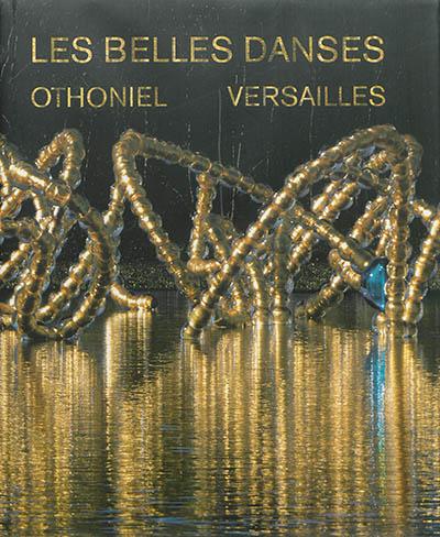 Jean-Michel Othoniel, Les Belles Danses : Versailles : dans le bosquet du Théâtre d'eau redessiné par Louis Benech / Texte Robert Storr   Storr, Robert (1949-....). Auteur