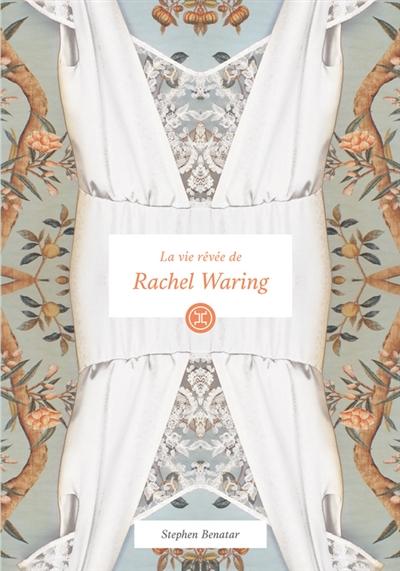 La vie rêvée de Rachel Waring / Stephen Benatar | Benatar, Stephen (1937-....). Auteur