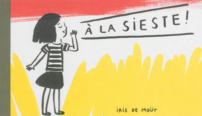 A la sieste ! / Iris de Mouy | Mouy, Iris de. Auteur