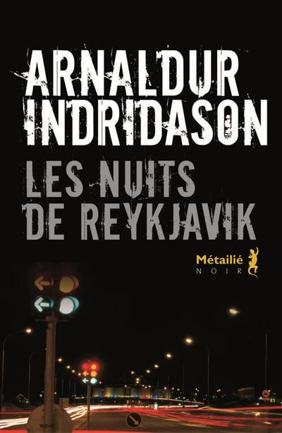Les nuits de Reykjavik | Arnaldur Indrióason (1961-....). Auteur