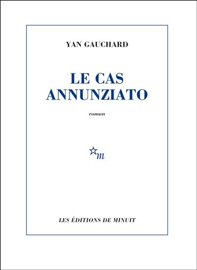 Le cas Annunziato | Yan Gauchard. Auteur