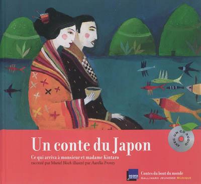 conte du Japon (Un) : ce qui arriva à monsieur et madame Kintaro / Muriel Bloch | Bloch, Muriel (1954-....). Auteur