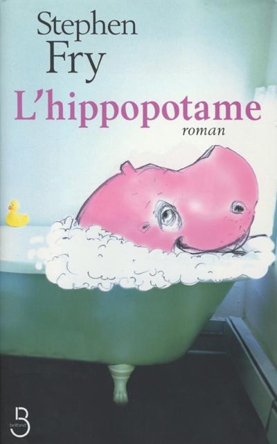 L' hippopotame / Stephen Fry | Fry, Stephen. Auteur