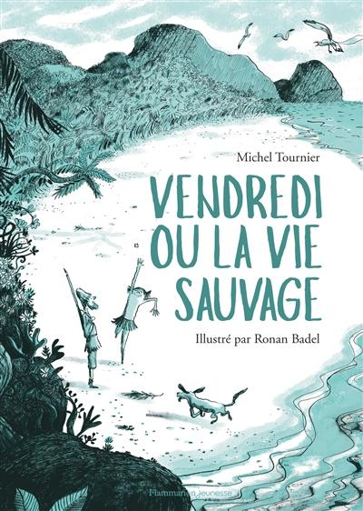 Vendredi ou la vie sauvage | Tournier, Michel (1924-2016). Auteur