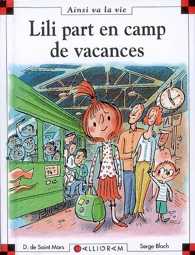 Lili part en camp de vacances / Dominique de Saint Mars   Saint-Mars, Dominique de (1949-....). Auteur