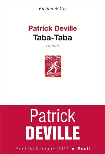 Taba-Taba : roman | Deville, Patrick (1957-....). Auteur