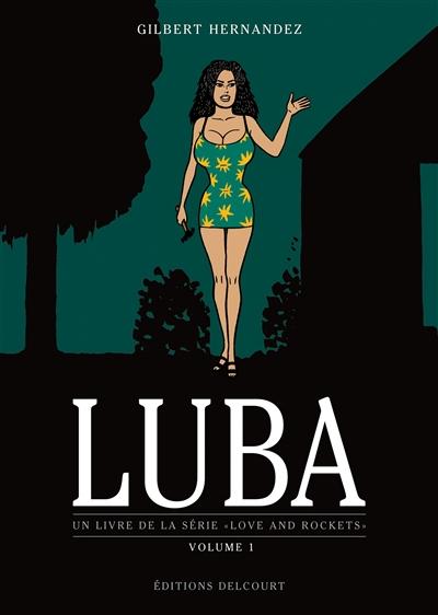 Luba. Volume 1   Gilbert Hernandez (1957-....). Auteur