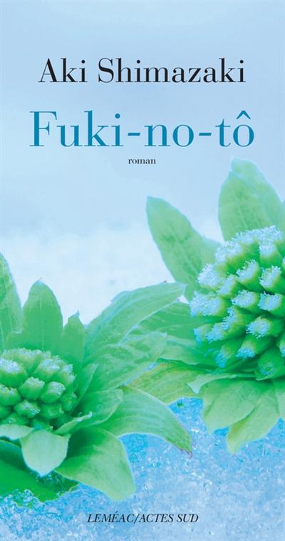 Fuki-no-tô / Aki Shimazaki | Shimazaki, Aki (1954-....). Auteur