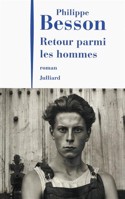 Retour parmi les hommes / Philippe Besson   Besson, Philippe (1967-....). Auteur