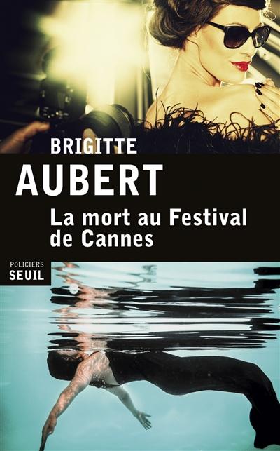 Couverture de : La Mort au festival de Cannes : roman