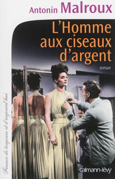 L'homme aux ciseaux d'argent | Malroux, Antonin (1942-....). Auteur