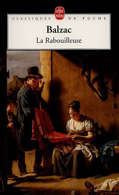 La rabouilleuse / Honoré de Balzac | Balzac, Honoré de (1799-1850). Auteur