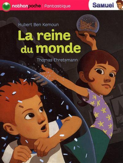 La reine du monde / Hubert Ben Kemoun | Ben Kemoun, Hubert (1958-....). Auteur