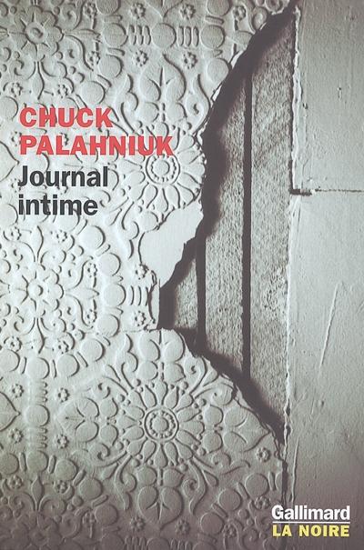 Journal intime   Palahniuk, Chuck (1962-....). Auteur