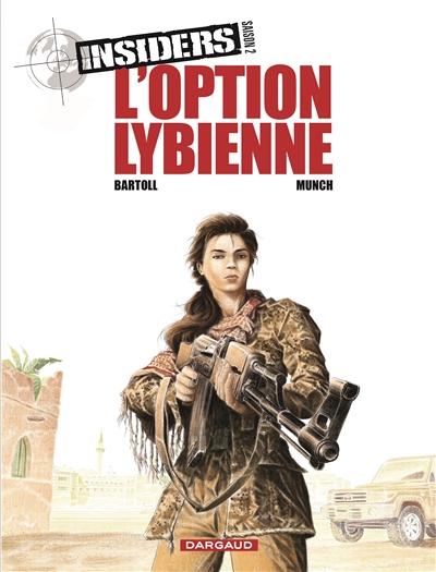 Insiders : saison 2. Vol. 4. L'option libyenne