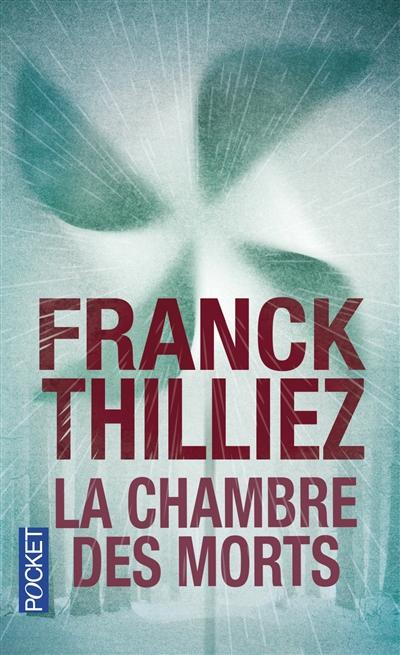 chambre des morts (La). Franck Thilliez | Thilliez, Franck (1973-....). Auteur