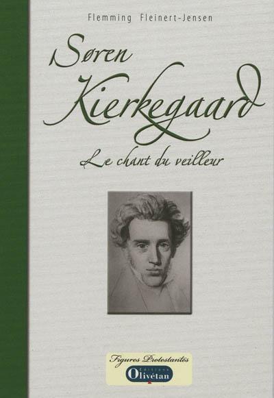 Soren Kierkegaard : le chant du veilleur