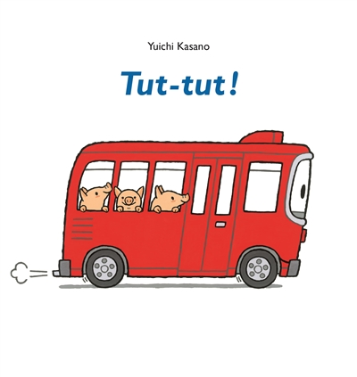 Tut-tut ! / Yuichi Kasano   Kasano, Yūichi (1956-....). Auteur
