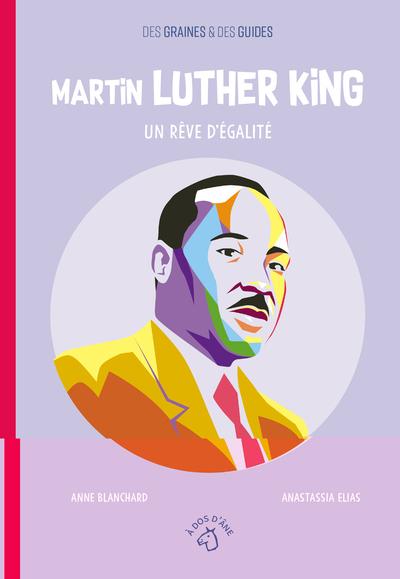 Martin Luther King : un rêve d'égalité |