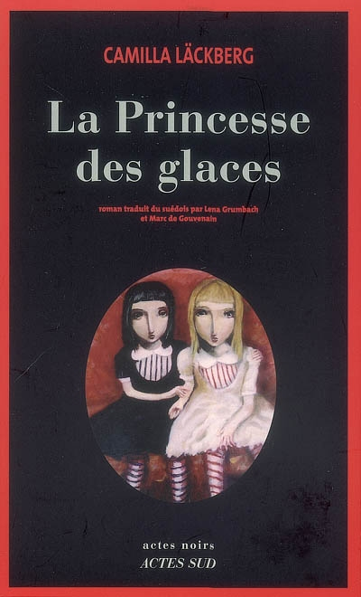 La princesse des glaces : roman | Camilla Läckberg (1974-....). Auteur