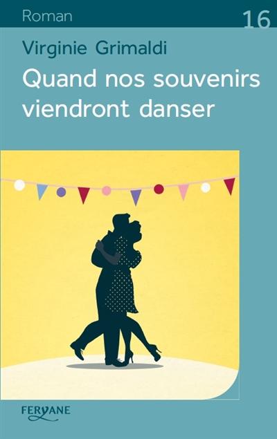 Quand nos souvenirs viendront danser / Virginie Grimaldi   Grimaldi, Virginie (1977-....). Auteur