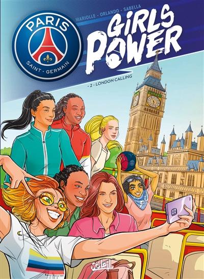 Paris Saint-Germain : girls power. Vol. 2. London calling