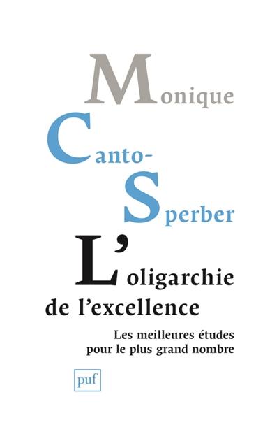 L'oligarchie de l'excellence : les meilleures études pour le plus grand nombre