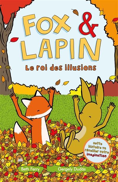 Fox & Lapin. Vol. 2. Le roi des illusions