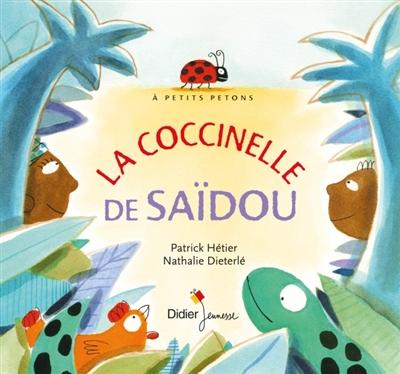 La coccinelle de Saïdou / une histoire contée par Patrick Hétier | Hétier, Patrick. Auteur