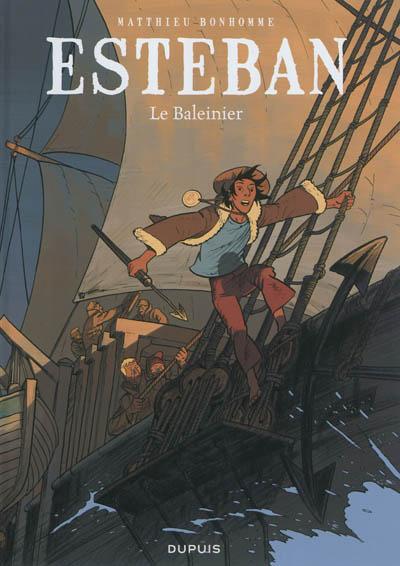 Esteban. Vol. 1. Le baleinier
