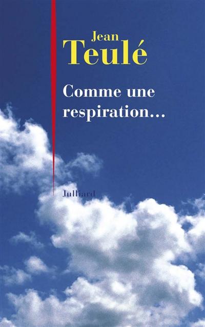 Comme une respiration... : nouvelles / Jean Teulé | Teulé, Jean, auteur