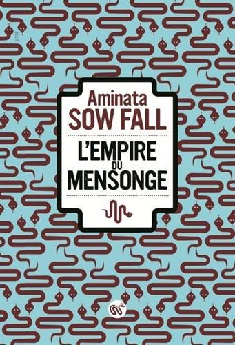 L' empire du mensonge : roman / Aminata Sow Fall | Fall, Aminata Sow (1941-....). Auteur