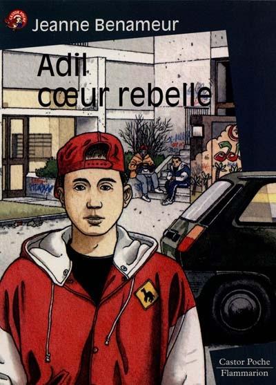 Adil, coeur rebelle | Benameur, Jeanne (1952-....)