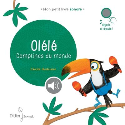 Olélé : comptines du monde / illustrations Cécile Hudrisier | Hudrisier, Cécile (1976-....). Illustrateur