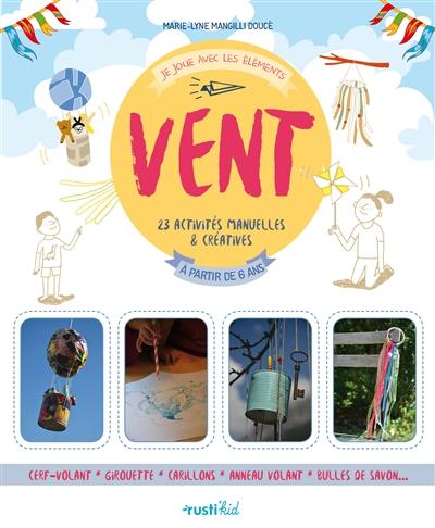 Vent : 23 activités manuelles & créatives | Mangilli Doucé, Marie Lyne. Auteur
