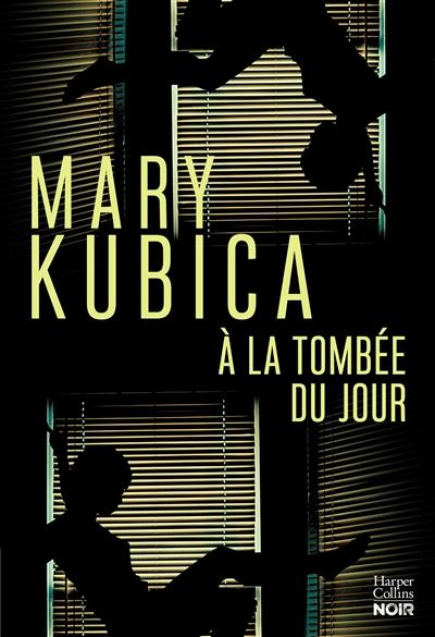 À la tombée du jour / Mary Kubica | Kubica, Mary. Auteur