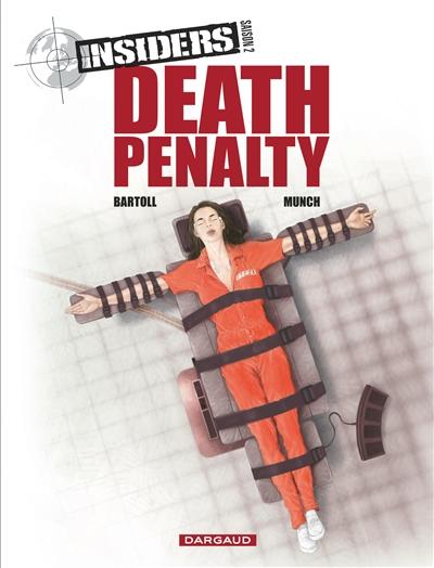 Insiders : saison 2. Vol. 3. Death penalty